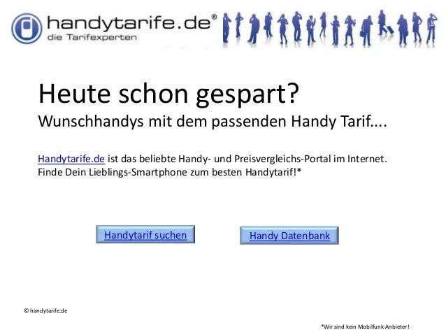 Heute schon gespart?     Wunschhandys mit dem passenden Handy Tarif....     Handytarife.de ist das beliebte Handy- und Pre...