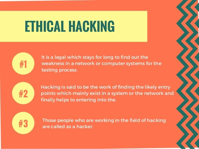 ETHICAL HACKING It is a legal which stays for long to find out the weakness in a network or computer systems for the testi...