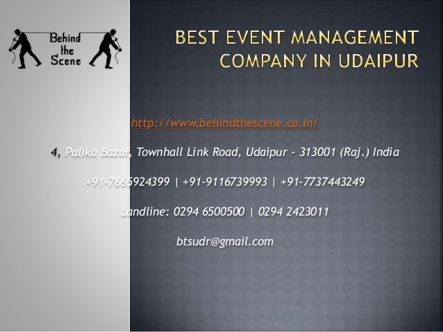 http://www.behindthescene.co.in/ 4, Palika Bazar, Townhall Link Road, Udaipur - 313001 (Raj.) India +91-7665924399 | +91-9...