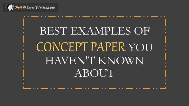 BEST EXAMPLES OF CONCEPT PAPER YOU HAVEN'T KNOWN ABOUT