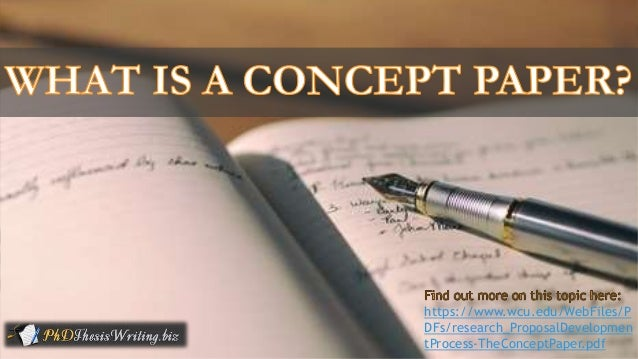 concept paper for research proposal Research proposal paper topics - essays & dissertations written by professional writers the formal research paper or honors thesis will provide you with an opportunity outline steps in your proposed research key concepts - • title abstract introduction problem review of literature methods.