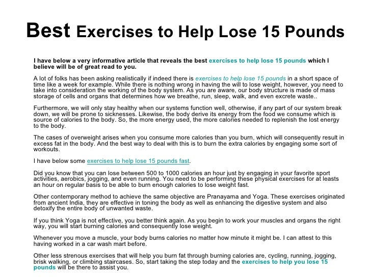 Best  Exercises to Help Lose 15 Pounds <ul><li>I have below a very informative article that reveals the best  exercises   ...