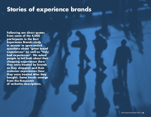 /10Best Experience Brands 2013Stories of experience brandsFollowing are direct quotesfrom some of the 4,000participants in...