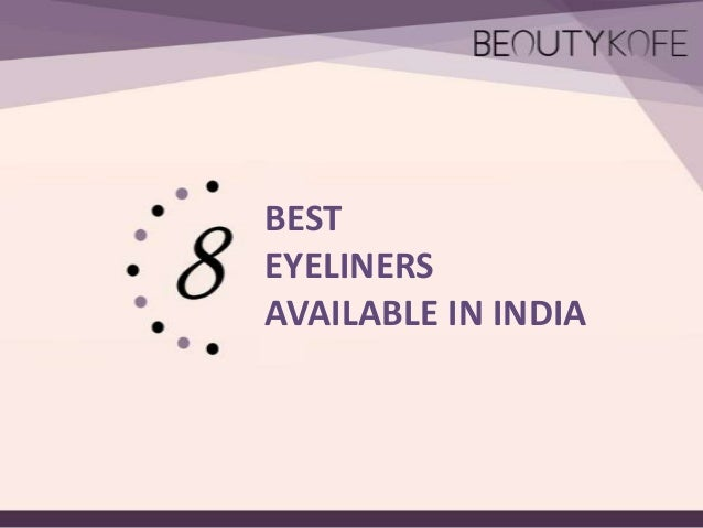 BEST EYELINERS AVAILABLE IN INDIA