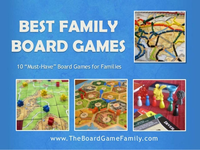 "10 ""Must-Have"" Board Games for Families BEST FAMILY BOARD GAMES www.TheBoardGameFamily.com"