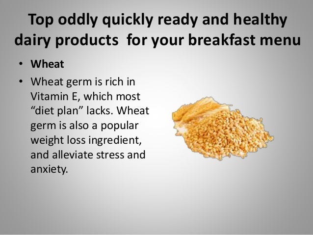 Wheat germ for weight loss