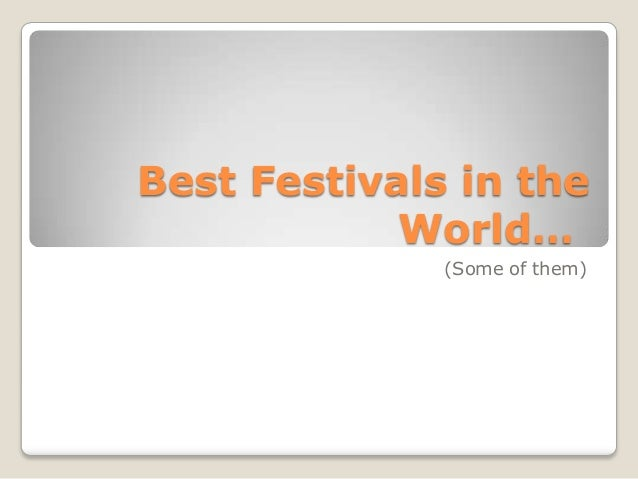 Best Festivals in theWorld…(Some of them)