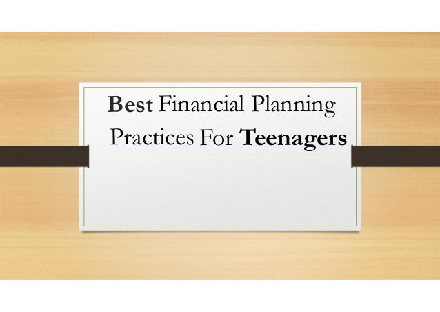 bestfinancialplanningpracticesforteenagers1638jpgcb 1451279400 – Best Financial Planning Sites