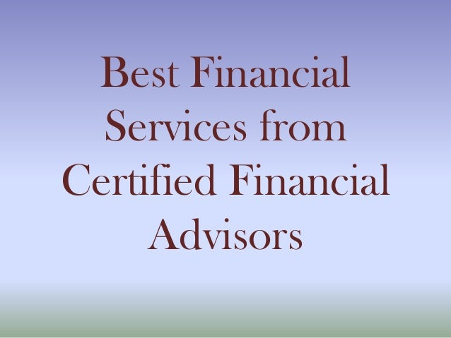 Best Financial Services from Certified Financial Advisors
