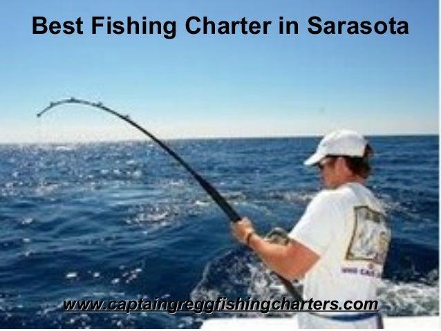 Best Fishing Charter in Sarasota www.captaingreggfishingcharters.comwww.captaingreggfishingcharters.com