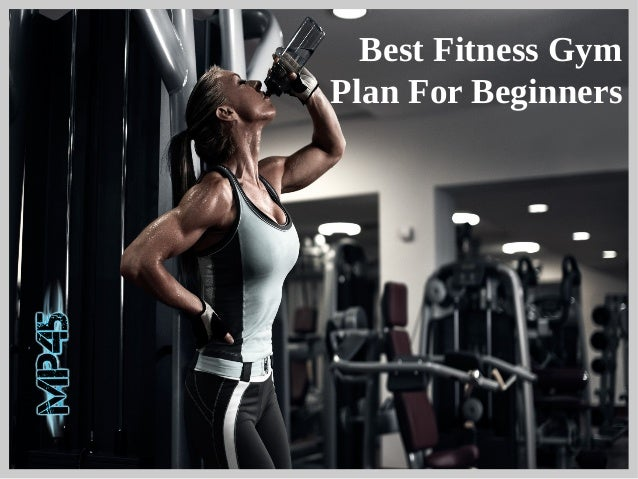 Best Fitness Gym Plan For Beginners 1 638cb1456953340