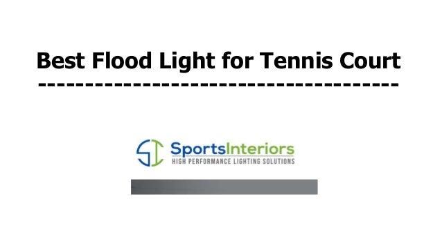 Best Flood Light for Tennis Court --------------------------------------