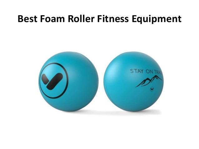 Best Foam Roller Fitness Equipment