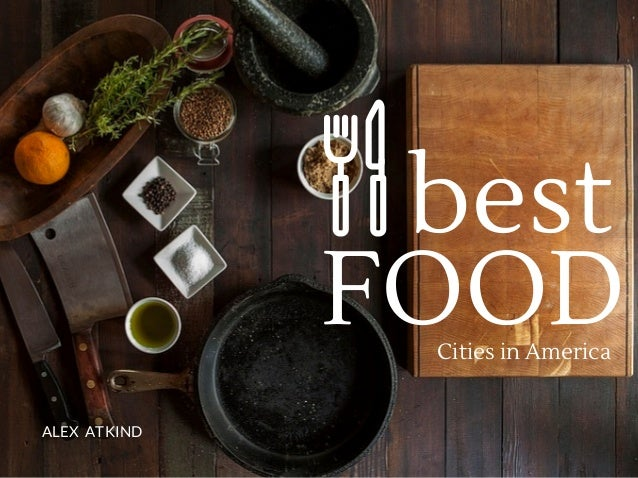 FOODCities in America best ALEX ATKIND