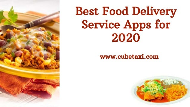 Best Food Delivery Service Apps for 2020 www.cubetaxi.com