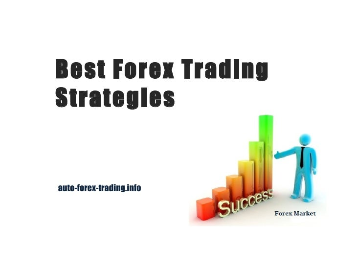 Best Forex Trading Strategies  auto-forex-trading.info