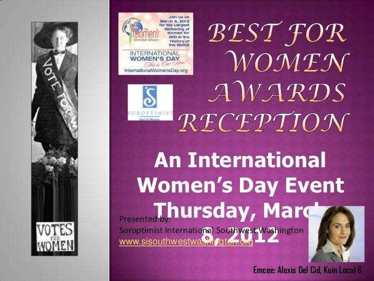An International    Women's Day Event        Thursday, MarchPresented by:                      8, 2012Soroptimist Internat...