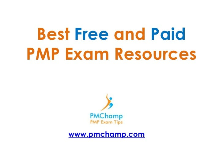 Best Free and PaidPMP Exam Resources    www.pmchamp.com