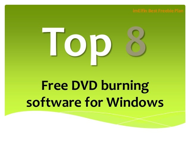 imElfin Best Freebie Plan  Top 8 Free DVD burning software for Windows