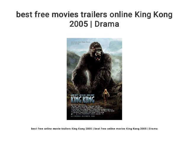 Best Free Movies Trailers Online King Kong 2005 Drama