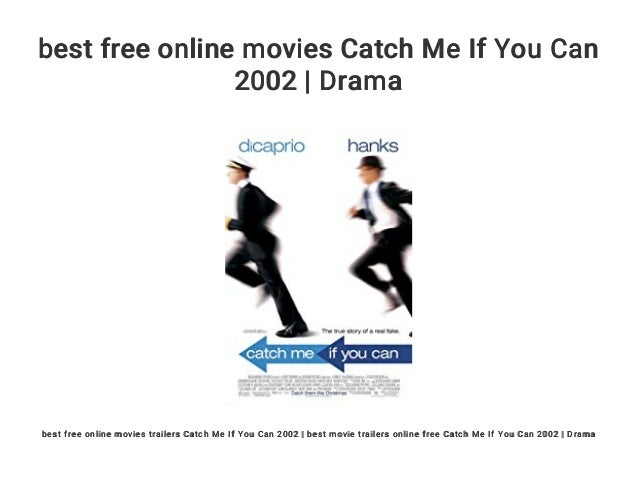 Best Free Online Movies Catch Me If You Can 2002 Drama