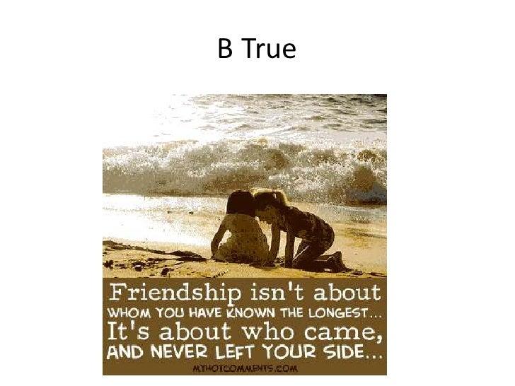 B True