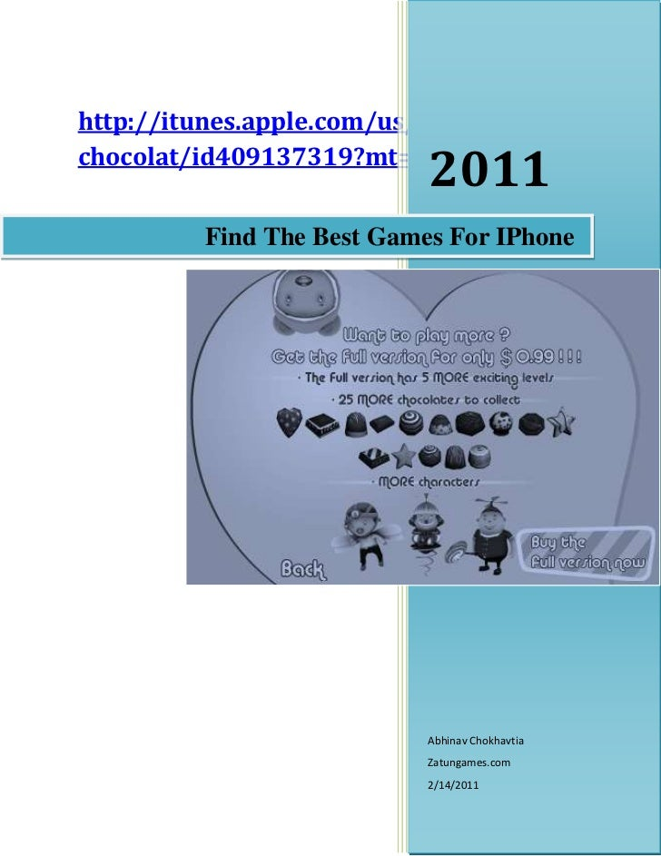 Find The Best Games For IPhone2011Abhinav ChokhavtiaZatungames.com2/14/2011http://itunes.apple.com/us/app/i-luv-chocolat/i...