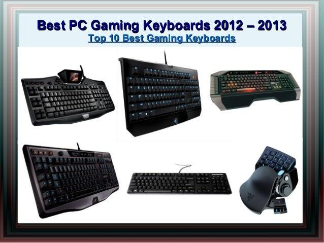 Best PC Gaming Keyboards 2012 – 2013       Top 10 Best Gaming Keyboards