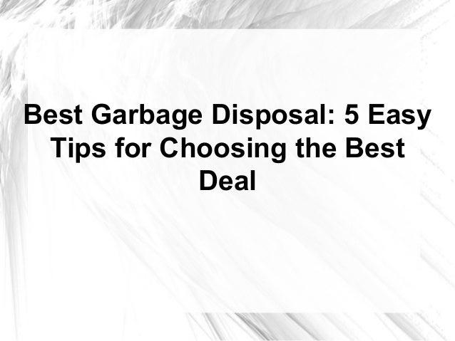 Best Garbage Disposal: 5 EasyTips for Choosing the Best Deal