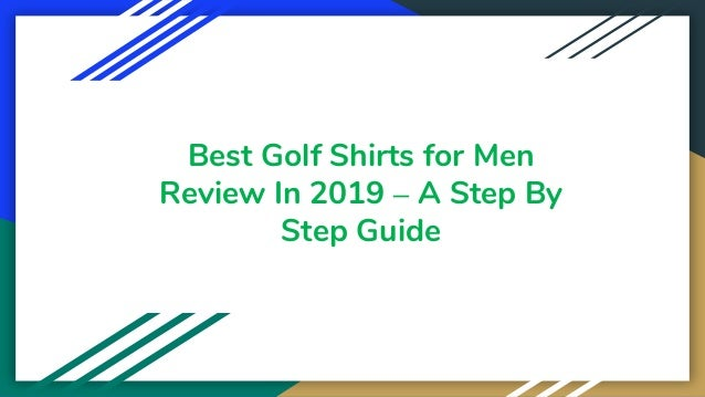 Best Golf Shirts for Men Review In 2019 – A Step By Step Guide