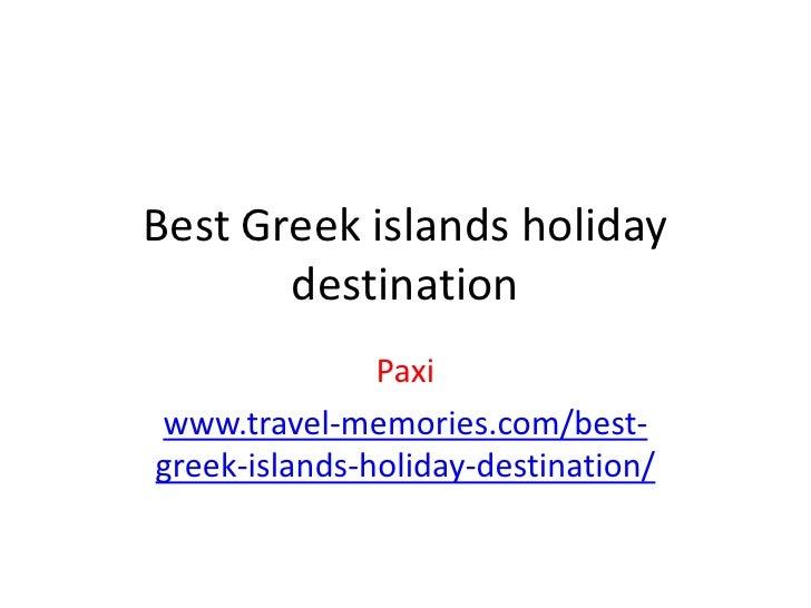 Best Greek islands holiday       destination               Paxiwww.travel-memories.com/best-greek-islands-holiday-destinat...