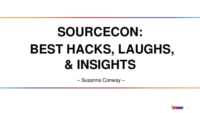 1 SOURCECON: BEST HACKS, LAUGHS, & INSIGHTS – Susanna Conway –
