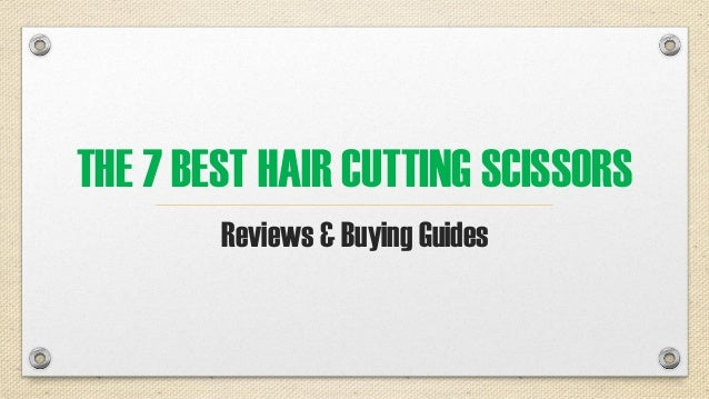 THE 7 BEST HAIR CUTTING SCISSORS Reviews & Buying Guides