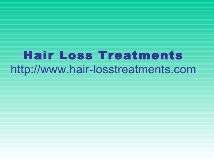 Hair Loss Treatments http://www.hair-losstreatments.com