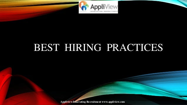BEST HIRING PRACTICES Appliview-Innovating Recruitment www.appliview.com