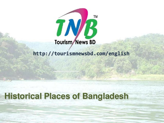 Historical Places of Bangladesh http://tourismnewsbd.com/english