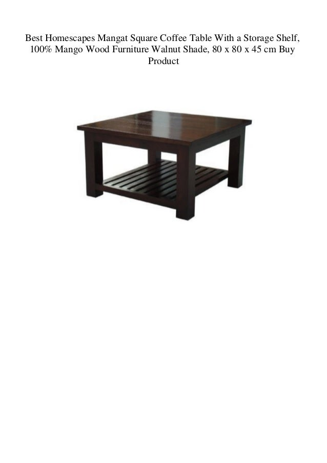 Best Homescapes Mangat Square Coffee Table With A Storage Shelf 100