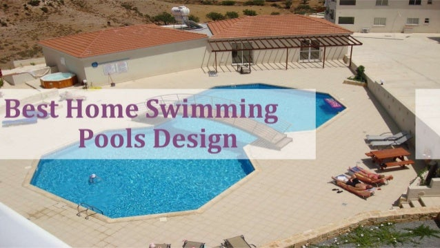 Best home swimming pool design for Best swimming pool designs