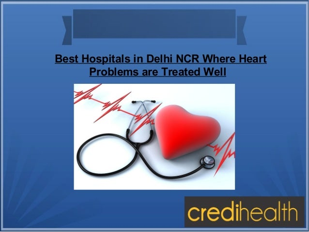 Best Hospitals in Delhi NCR Where Heart Problems are Treated Well