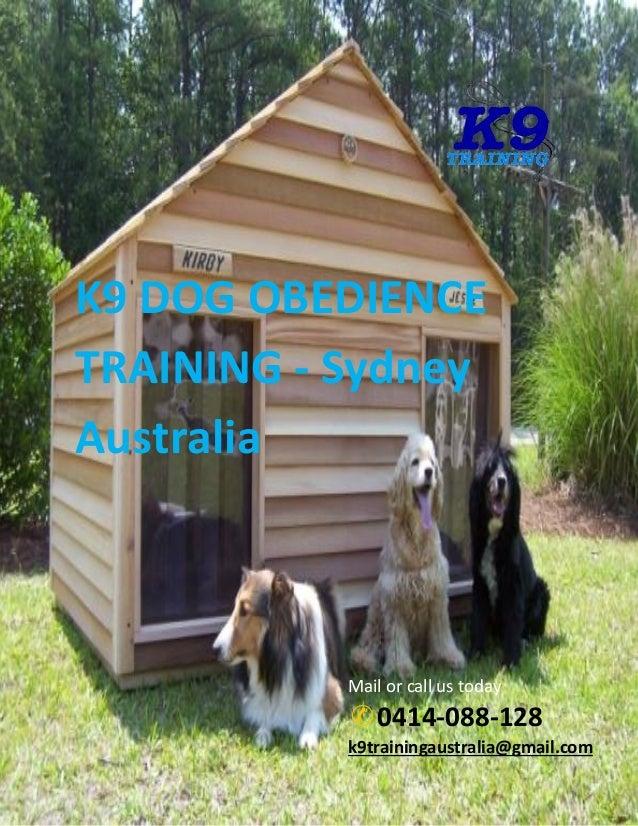 K9 DOG OBEDIENCE TRAINING - Sydney Australia  Mail or call us today  ✆0414-088-128  k9trainingaustralia@gmail.com