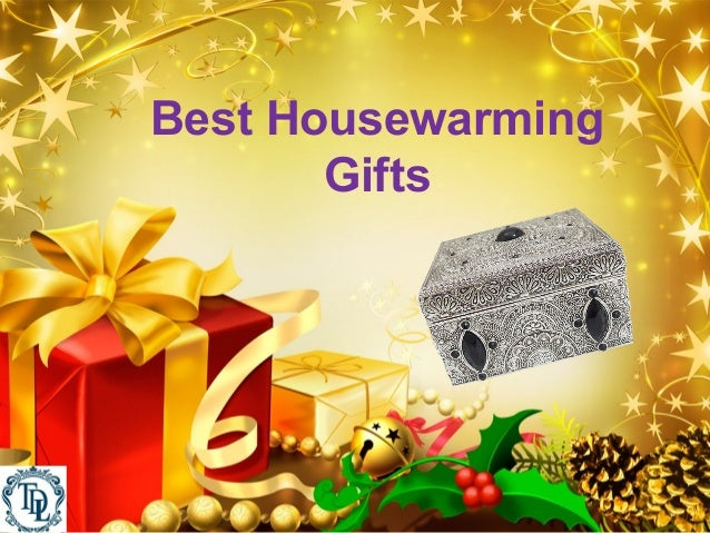 Best housewarming gifts for The best housewarming gift