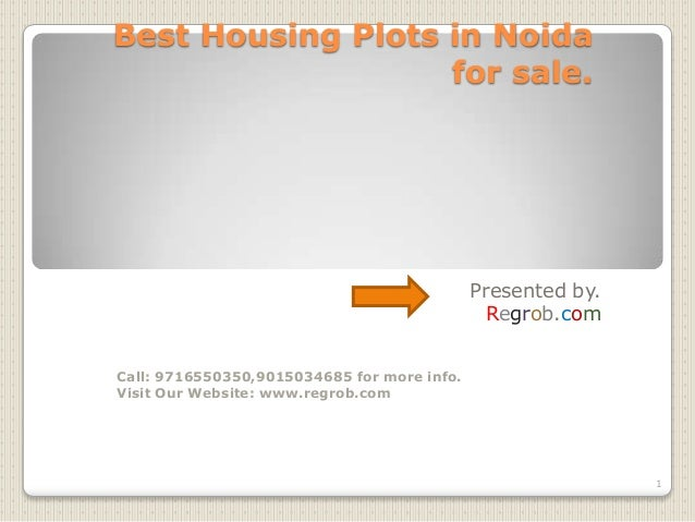 Best Housing Plots in Noida for sale.  Presented by. Regrob.com Call: 9716550350,9015034685 for more info. Visit Our Websi...
