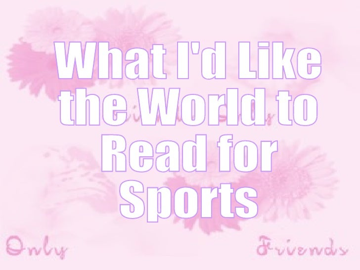 What I'd Like  the World to  Read for  Sports