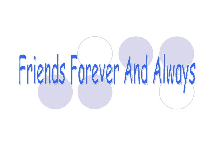 Friends Forever And Always