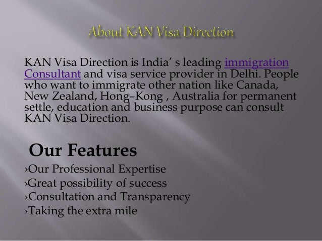KAN Visa Direction is India' s leading immigration Consultant and visa service provider in Delhi. People who want to immig...