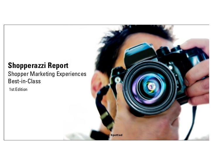 Shopperazzi ReportShopper Marketing ExperiencesBest-in-Class1st Edition                                                   ...