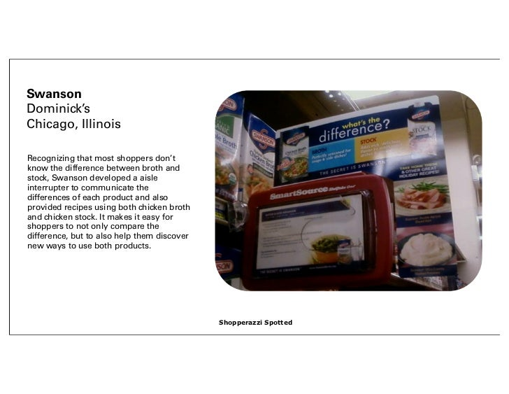 SwansonDominick'sChicago, IllinoisRecognizing that most shoppers don'tknow the difference between broth andstock, Swanson ...