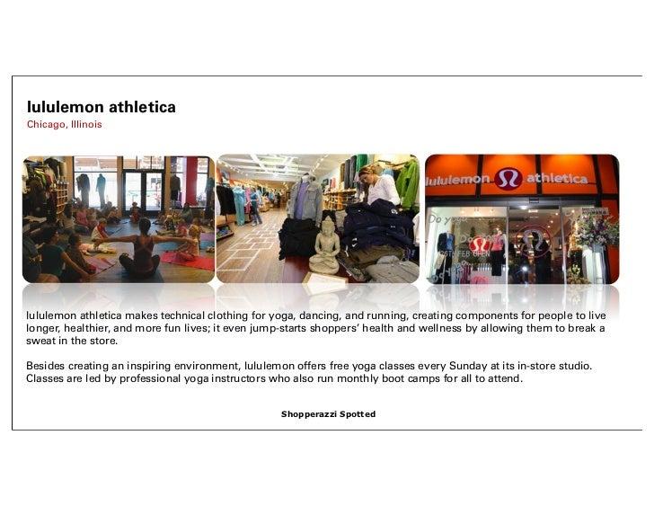 lululemon athleticaChicago, Illinoislululemon athletica makes technical clothing for yoga, dancing, and running, creating ...