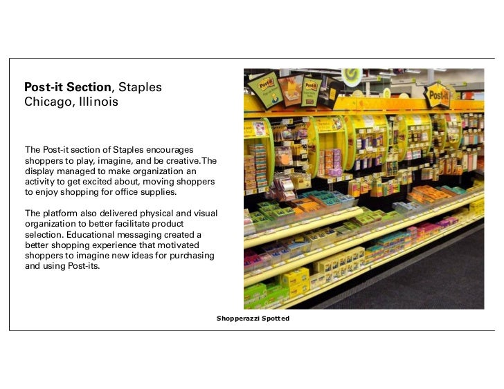 Post-it Section, StaplesChicago, IllinoisThe Post-it section of Staples encouragesshoppers to play, imagine, and be creati...