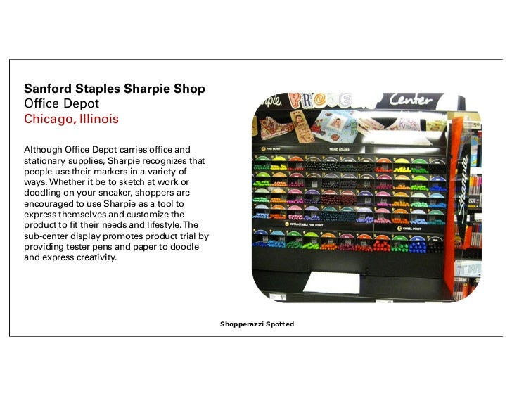 Sanford Staples Sharpie ShopOffice DepotChicago, IllinoisAlthough Office Depot carries office andstationary supplies, Sharpie...